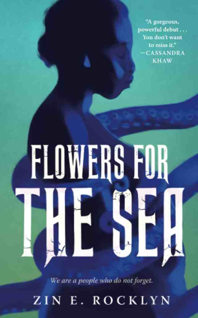 Flowers for the Sea Zin E. Rocklyn