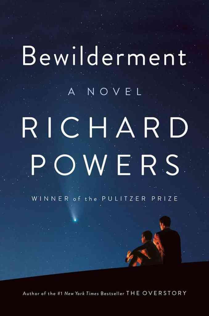 Bewilderment:A Novel Richard Powers
