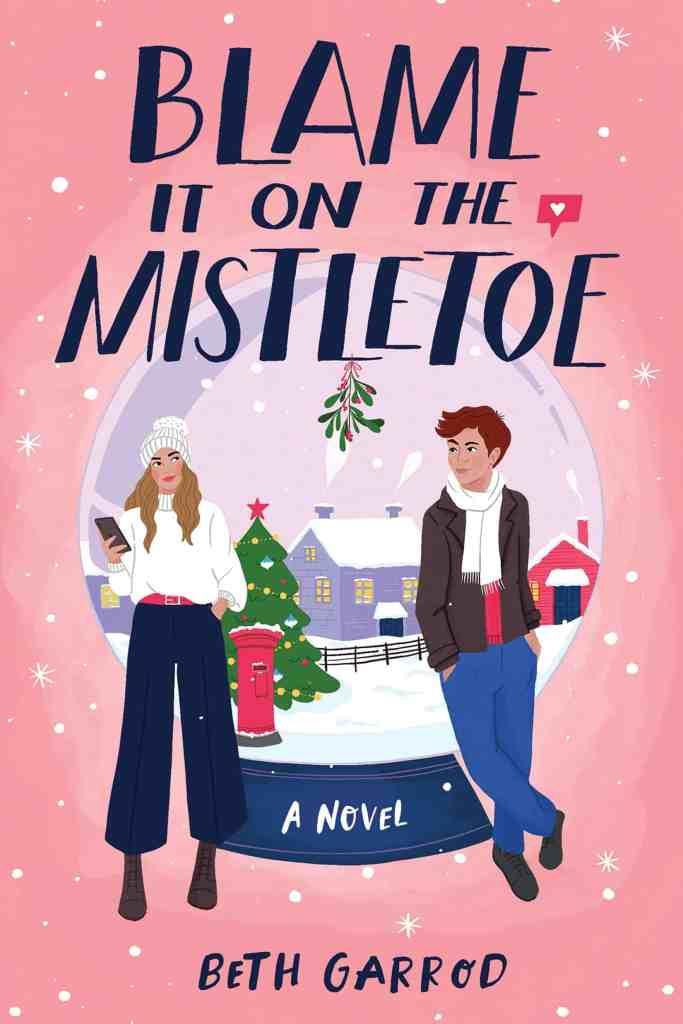 Blame It on the Mistletoe Beth Garrod