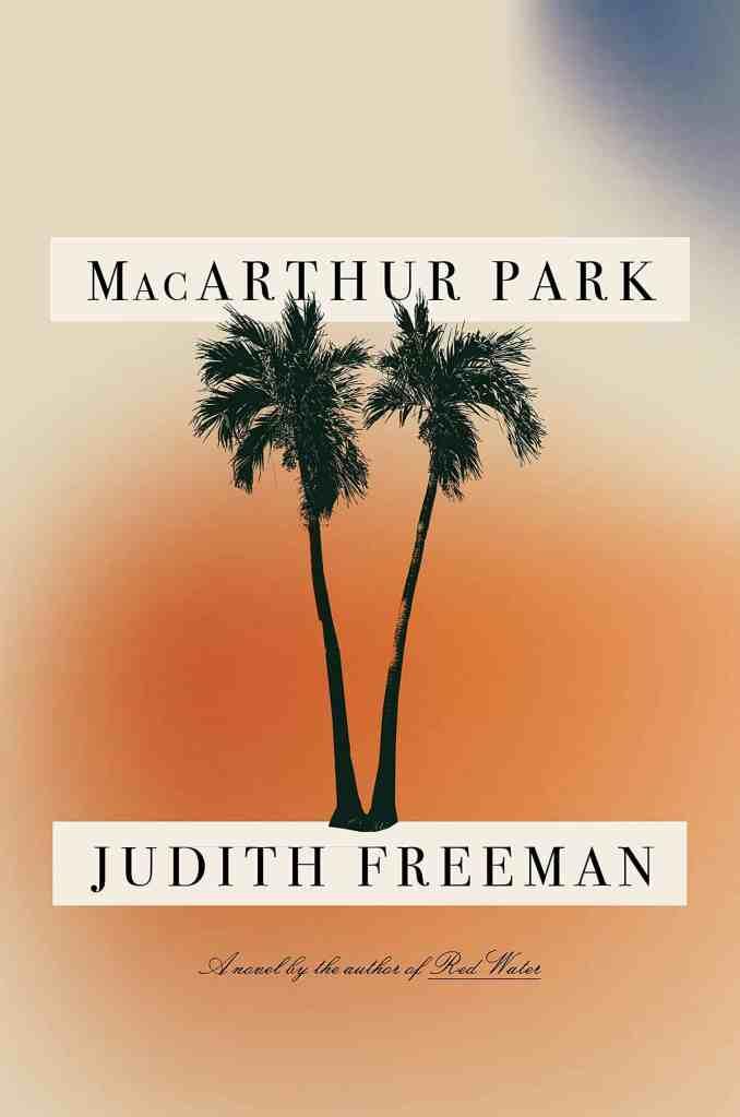 MacArthur Park:A Novel Judith Freeman
