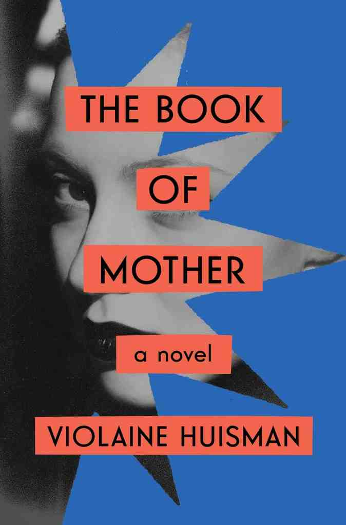 The Book of Mother:A Novel Violaine Huisman, Leslie Camhi