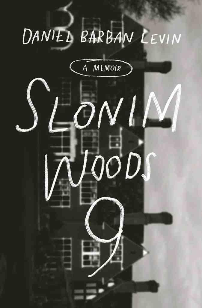 Slonim Woods 9:A Memoir Daniel Barban Levin