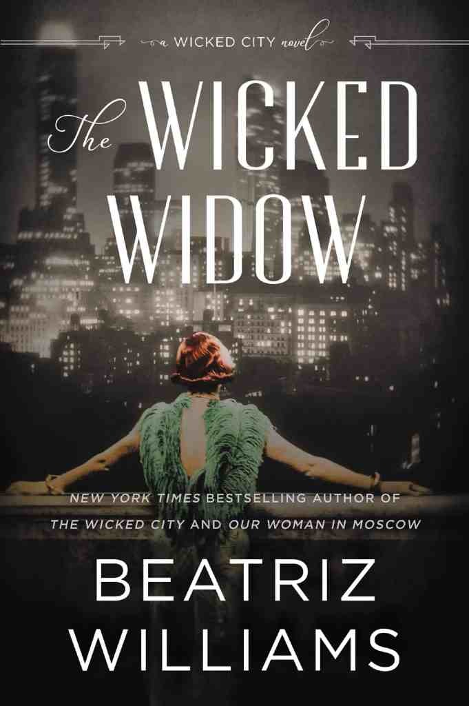 The Wicked Widow:A Wicked City Novel Beatriz Williams