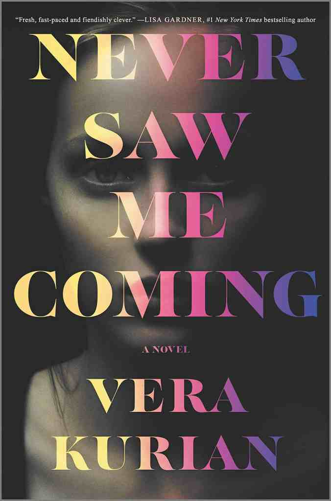 Never Saw Me Coming:A Novel Vera Kurian