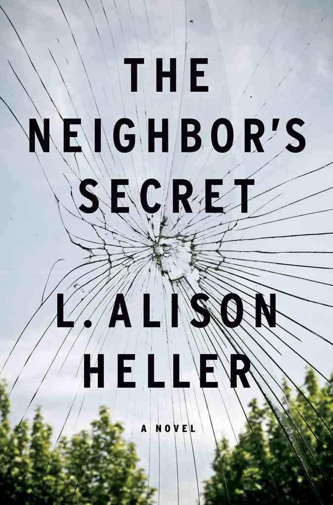 The Neighbor's Secret:A Novel L. Alison Heller