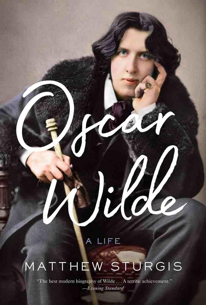 Oscar Wilde:A Life Matthew Sturgis