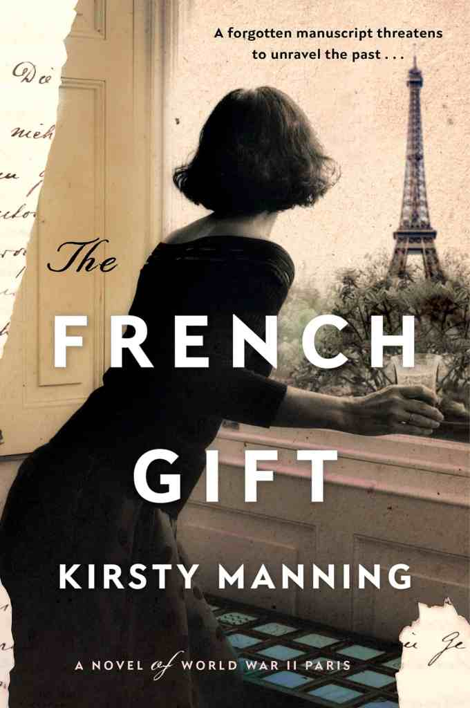 The French Gift:A Novel of World War II Paris Kirsty Manning