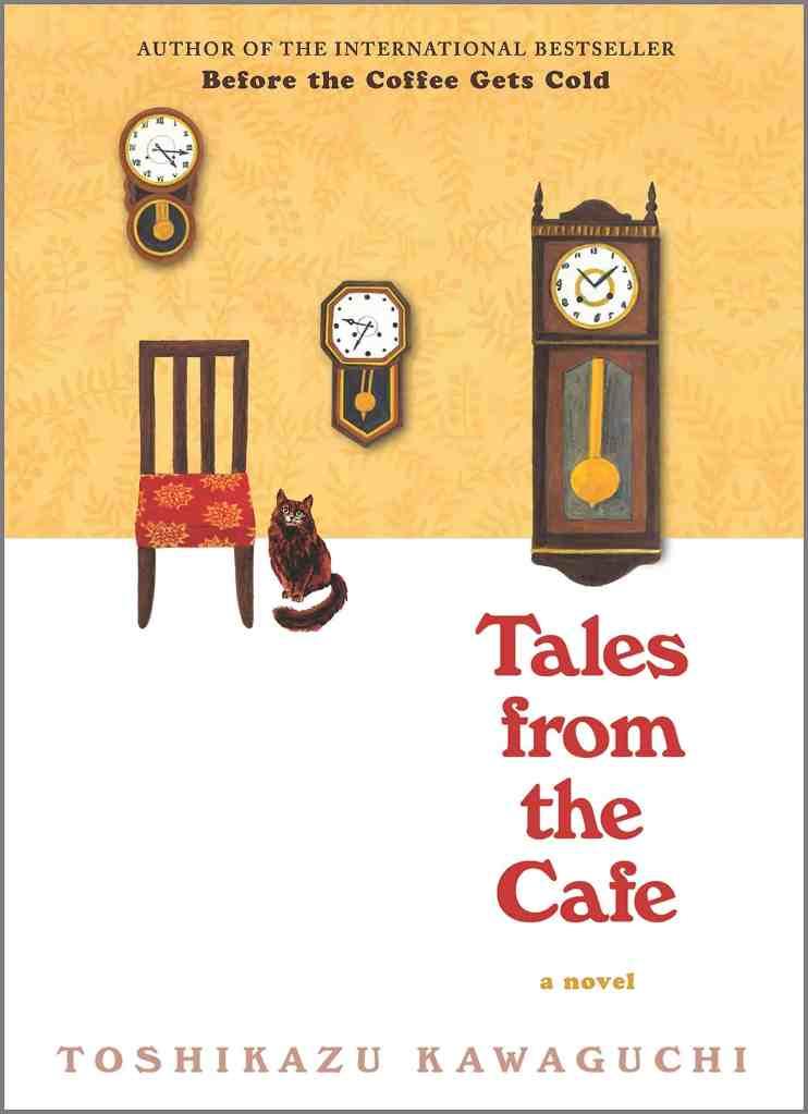 Tales from the Cafe:A Novel Toshikazu Kawaguchi
