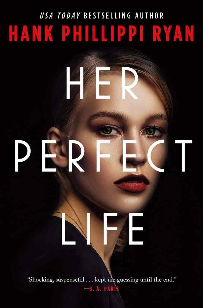 Her Perfect Life Hank Phillippi Ryan