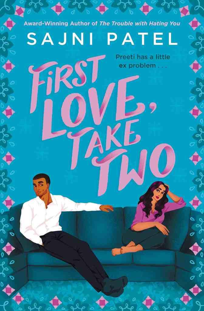 First Love, Take Two Sajni Patel