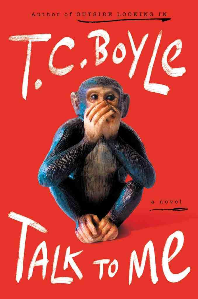 Talk to Me:A Novel T.C. Boyle