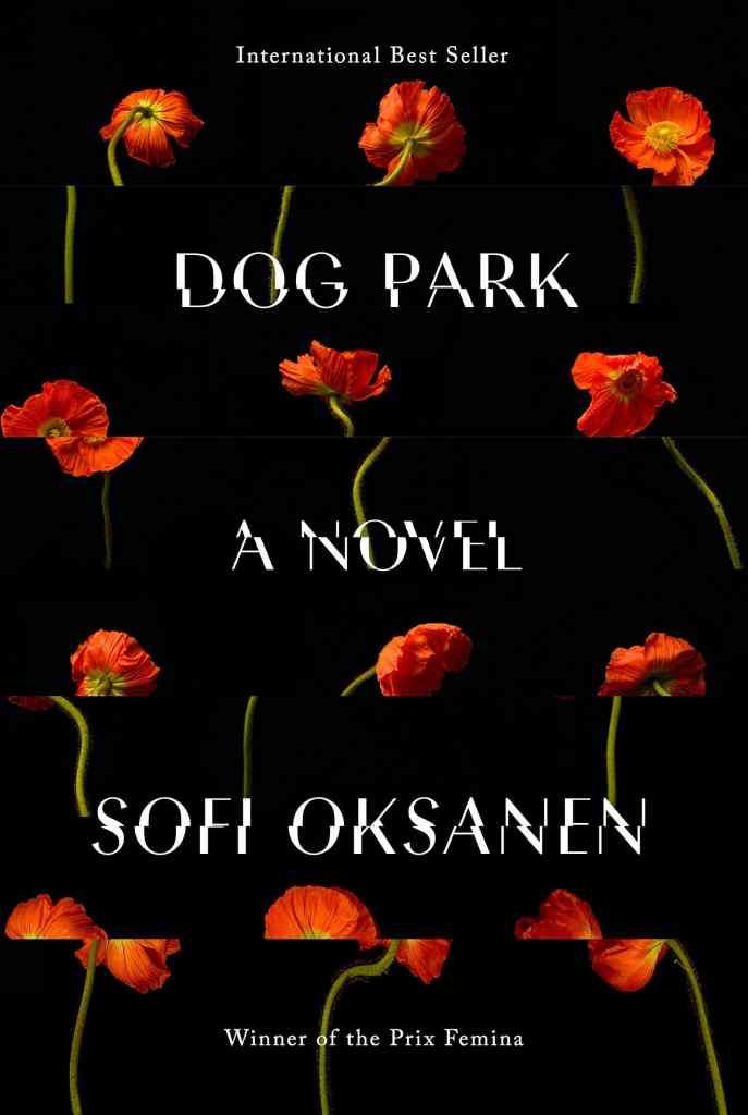 Dog Park:A novel Sofi Oksanen