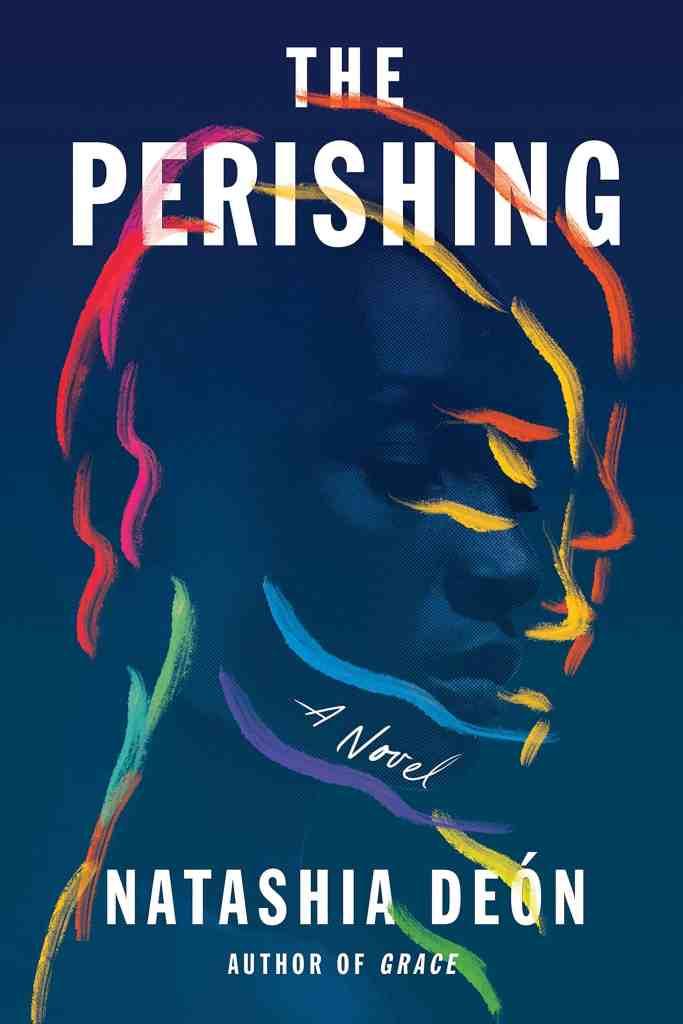 The Perishing:A Novel Natashia Deón