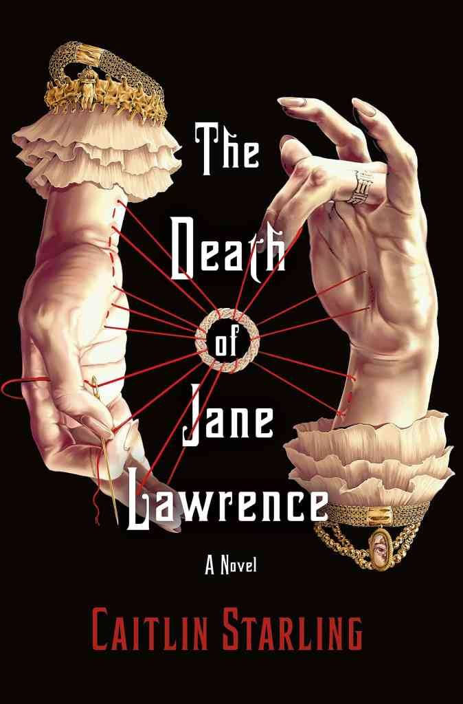 The Death of Jane Lawrence:A Novel Caitlin Starling
