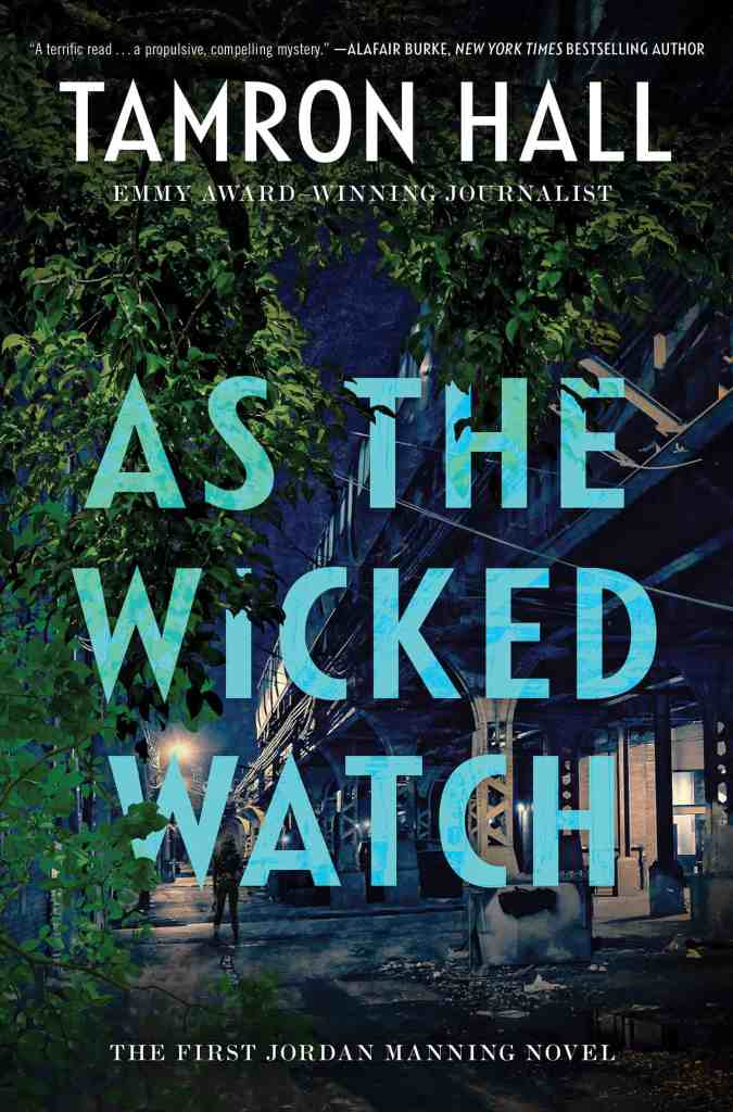 As the Wicked Watch:The First Jordan Manning Novel Tamron Hall