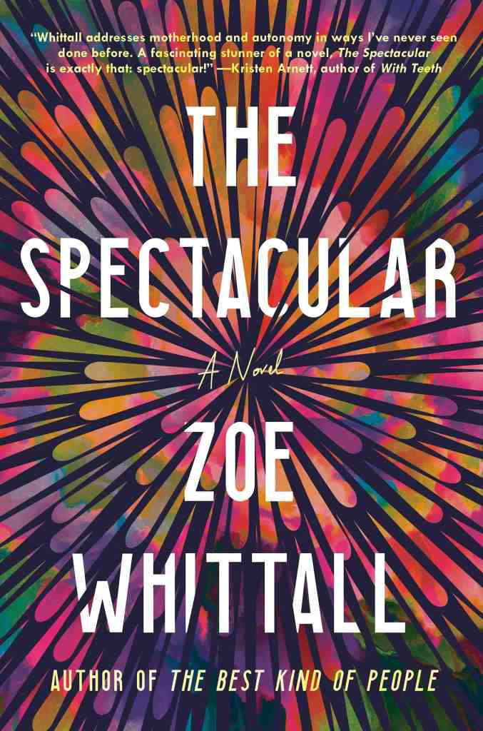 The Spectacular:A Novel Zoe Whittall