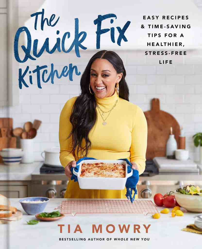 The Quick Fix Kitchen:Easy Recipes and Time-Saving Tips for a Healthier, Stress-Free Life: A Cookbook Tia Mowry