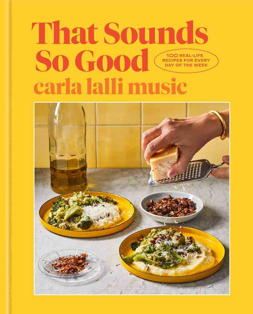 That Sounds So Good:100 Real-Life Recipes for Every Day of the Week: A Cookbook Carla Lalli Music