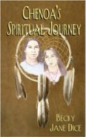 Chenoa's Spiritual Journey by Becky Jane Dice – Meet the Author – CFRB Blog Tour