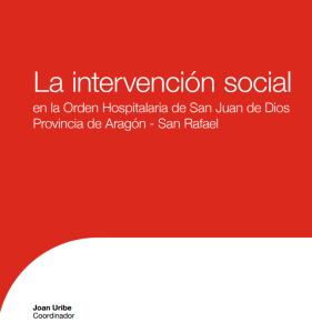 La intervención social en la Orden Hospitalaria de San Juan de Dios, Provincia de Aragón – San Rafael