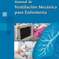 Soto F. Manual de ventilación mecánica para enfermería. Madrid: Médica Panamericana; 2016. Descifra los aspectos fundamentales de la ventilación mecánica y sus problemas asociados de manera descriptiva, sencilla y eficaz.