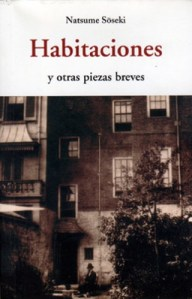 Habitaciones y otras piezas breves, de Natsume Soseki. De Olañeta, 2013.