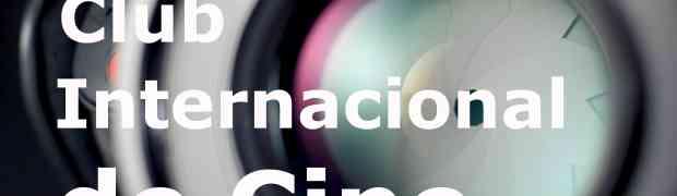 Club Internacional de Cine 2018/2019. Poéticas de tránsito: imagen, espacio y cuerpo