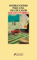 INSTRUCCIONES PARA UNA OLA DE CALOR, de Maggie O'Farrell