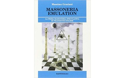 Massoneria Emulation. La prima massoneria speculativa di tradizione inglese