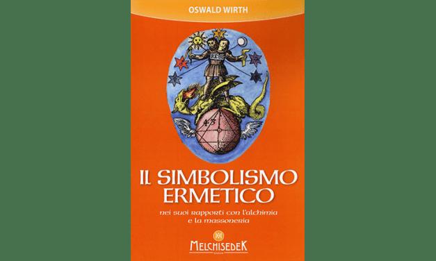 Il simbolismo ermetico nei suoi rapporti con l'alchimia e la massoneria