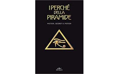 I perché della piramide: Misteri, segreti e poteri