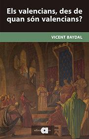 Els valencians, de de quan són valencians?, Vicent Baydal