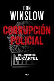 Corrupción policial, 2017 Don Winslow.