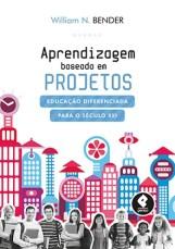 20140826020003_BENDER_Aprendizagem_Baseada_Projetos_G