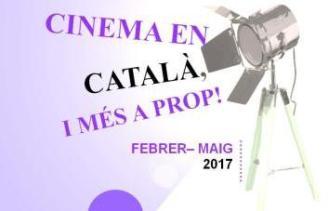 Cinema en català, i més a prop! 2017
