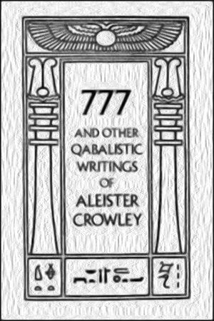 777 and other qabaistic writings by Aleister Crwley