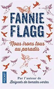 Nous irons tous au paradis Fannie Flagg