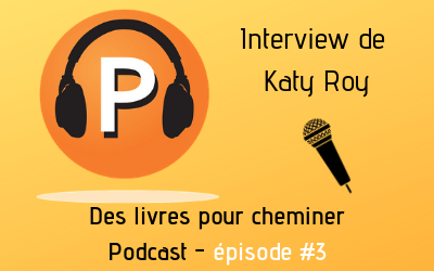 Interview de la bibliothérapeute Katy Roy (3e épisode du podcast)