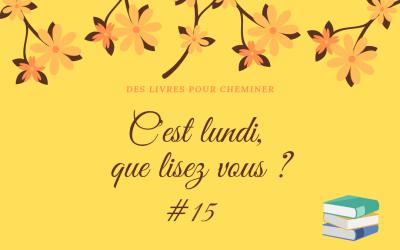 C'est lundi, que lisez-vous ? #15