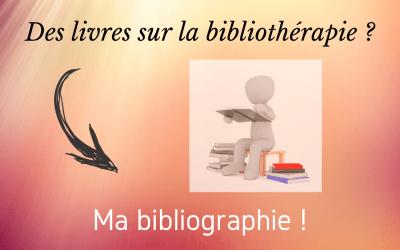 Des livres sur la bibliothérapie ? Ma bibliographie