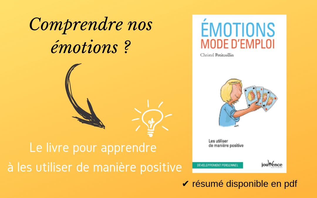 Comment gérer ses émotions ? Un livre pour comprendre comment mieux les vivre
