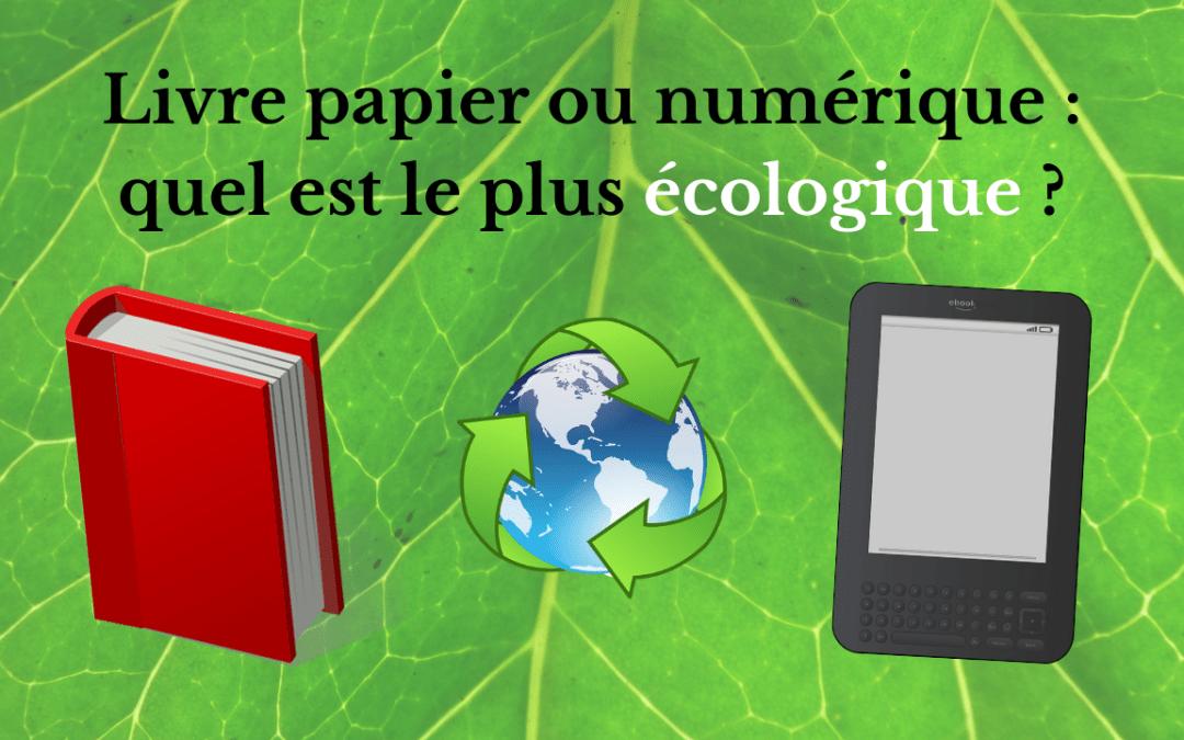 Livre papier et numérique : quel est le plus écologique ?