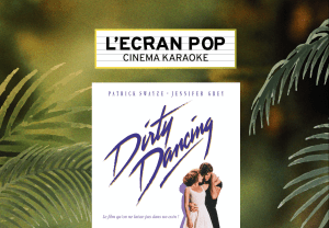 Lécran pop Dirty Dancing