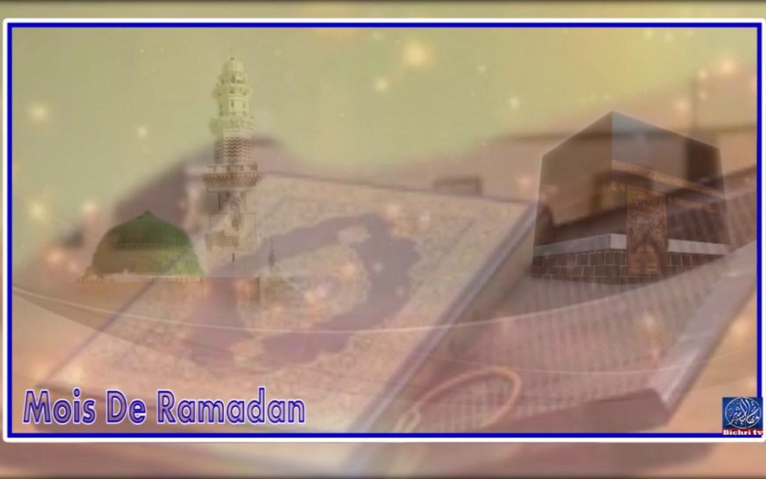 Chronique sur le mois de Ramadan , ses mérites et ses bienfaits    Bichri TV
