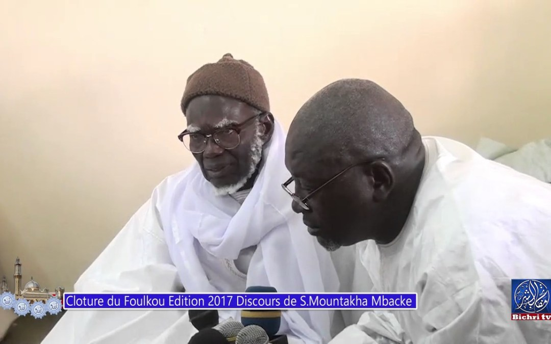 Foulkou Diourbel 2017 Jour 29 Discours de Serigne Mountakha Mbacke