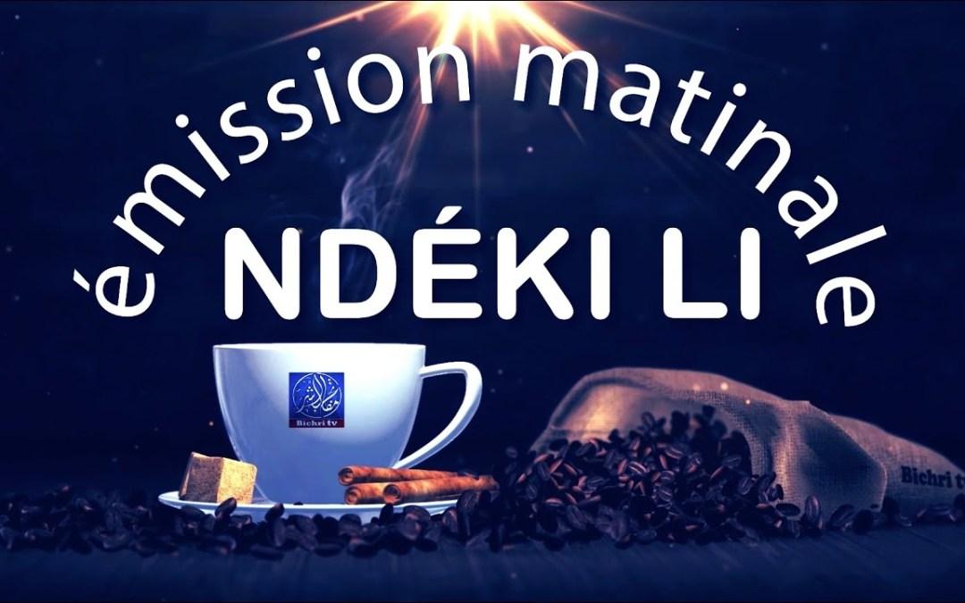 LIVE  Emission Matinale Ndeki li #33 sur Bichri TV   Theme : Le bon vosinage (Conclusion)