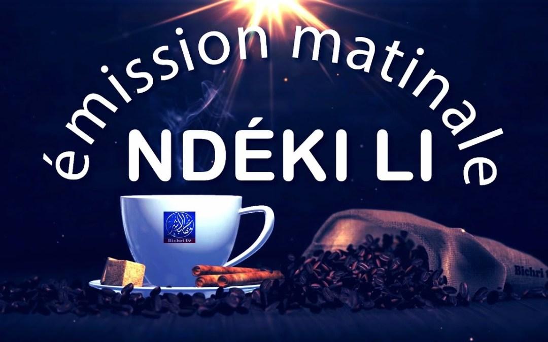 LIVE Emission Matinale Ndeki li Officielle sur Bichri TV #25   THEME : la trahision (Conclusion)