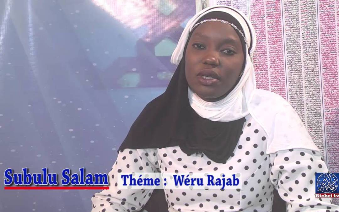 Subulu Salam avec Sokhna Diamilatou DIAKHATE Théme  Wéru Rajab Bichri TV