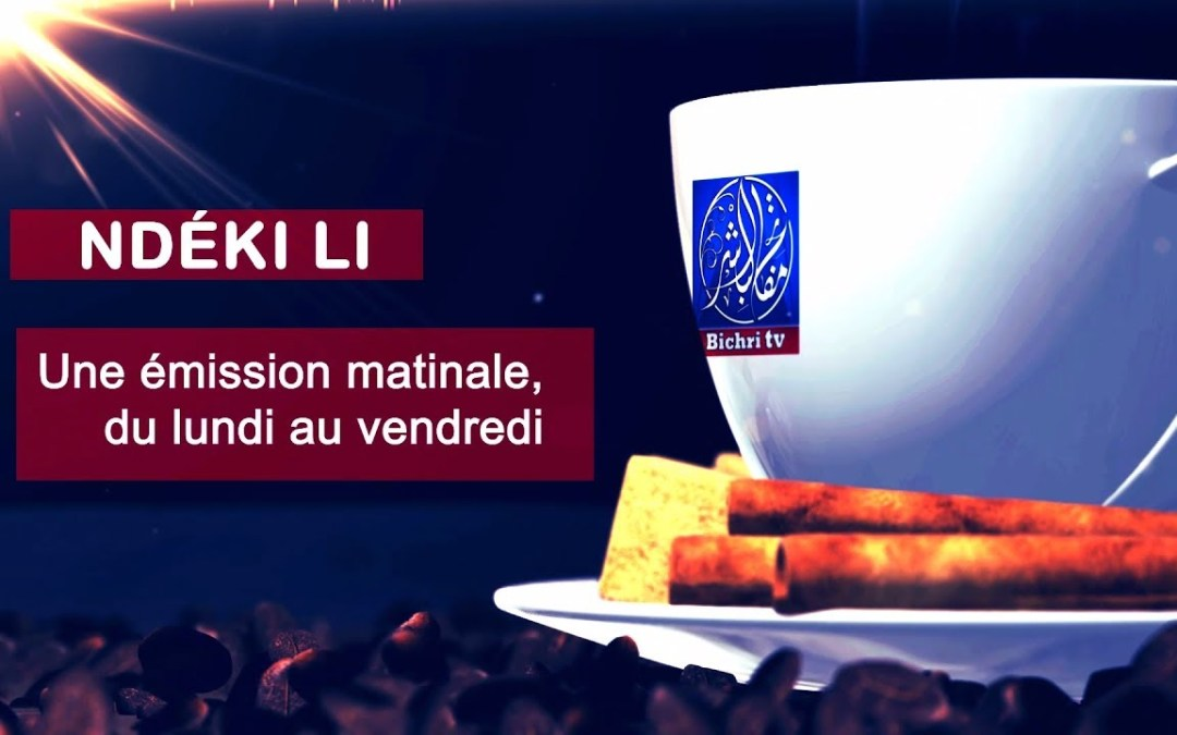 LIVE | Emission Matinale Ndeki li sur Bichri TV #56