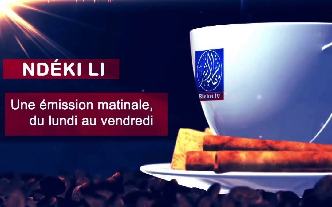 Mafatihul Bichri TV: LIVE | Emission Matinale Ndeki li #223 | Théme: Àndu intérêt